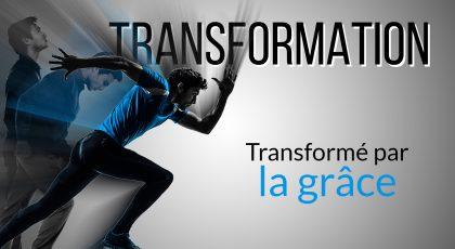 Transformé par la grâce