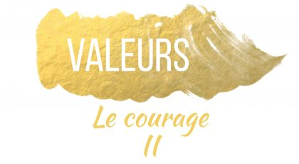 Le courage II
