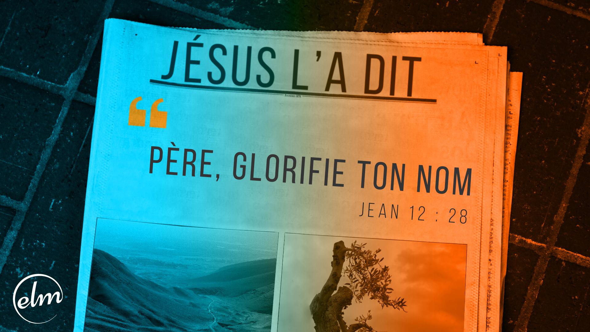 Père, Glorifie ton Nom