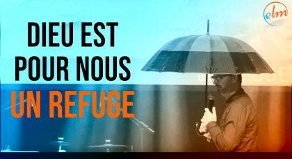 Dieu est pour nous un refuge
