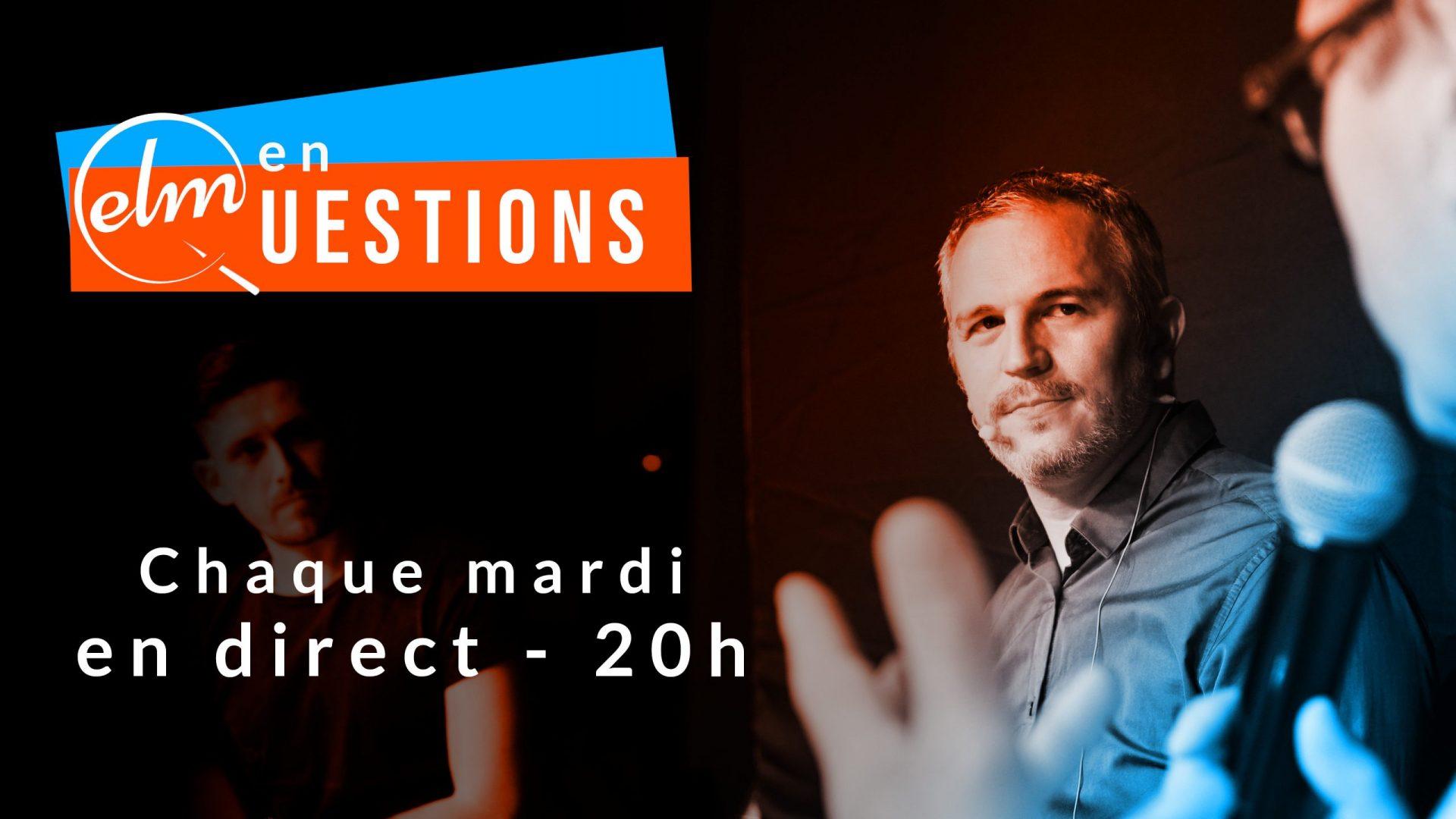 ELM_EN_QUESTIONS_CHAQUE MARDI