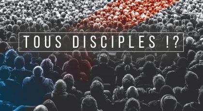 Tous disciples !?