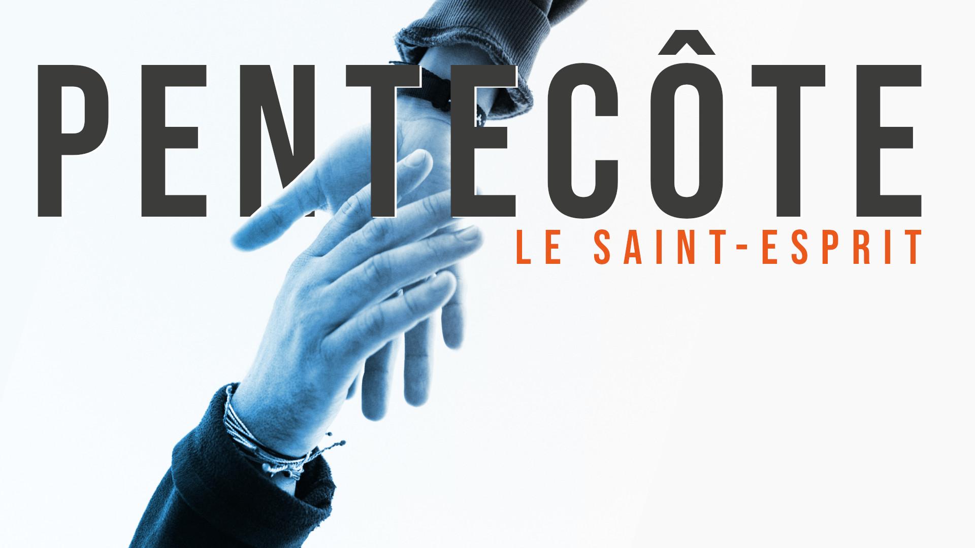 Pentecôte - Le Saint Esprit