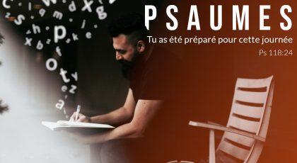 Psaumes – Tu as été préparé pour cette journée